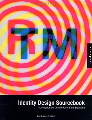 Identity Design Sourcebook: Successful Ids Deconstructed and: Clay Andres, Catharine