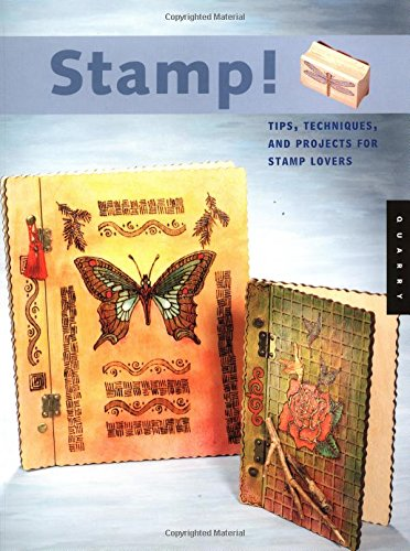 9781592530359: Stamp!: Tips, Techniques, and Projects for Stamp Lovers