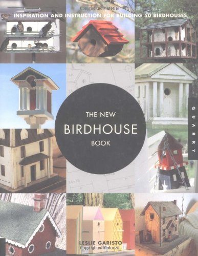 9781592530649: The New Birdhouse Book: Inspiration and Instruction for Building 50 Birdhouses