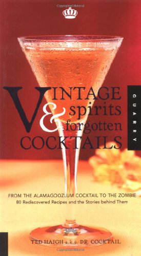 9781592530687: Vintage Spirits and Forgotten Cocktails : From the Alamagoozlum Cocktail to the Zombie