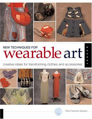 9781592530755: New Techniques for Wearable Art: Creative Ideas for Transforming Clothes and Accessories