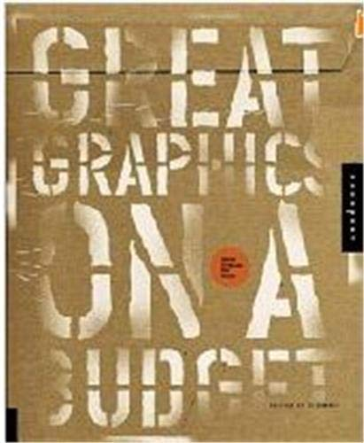 9781592530861: Great Graphics on a Budget: Creating Cutting-Edge Work for Less