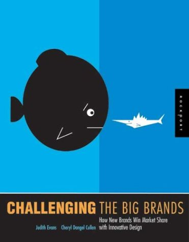 9781592530939: Challenging The Big Brands: How New Brands Win Market Share With Innovative Design