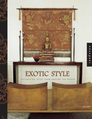 9781592530960: Exotic Style: Great Ideas for Bringing Global Style Home
