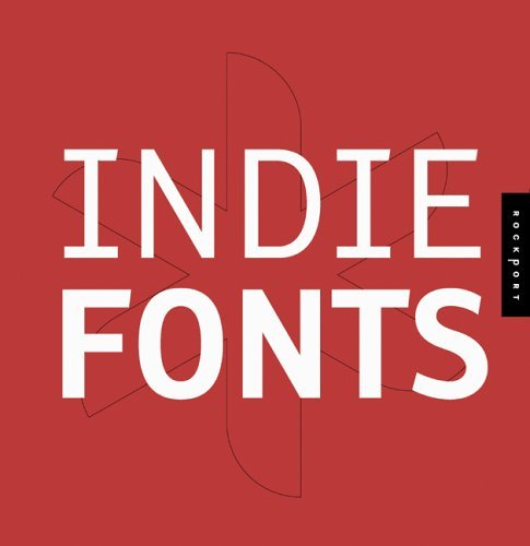 9781592531233: Indie Fonts: A Compendium of Digital Type from Independent Foundries