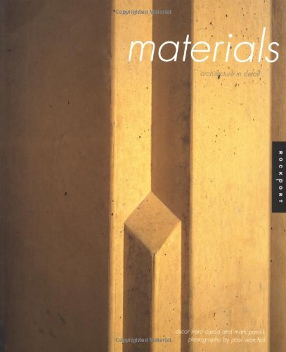 Architecture in Detail: Materials: Ojeda, Oscar Riera; Pasnik, Mark; Warchol, Photography by Paul