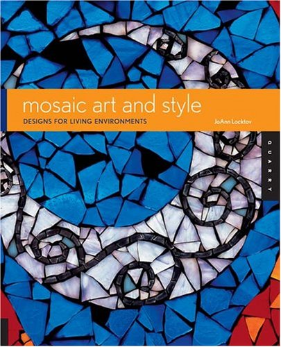 9781592531455: Mosaic Art And Style: Designs For Living Enviroments