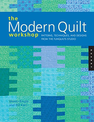 9781592531523: The Modern Quilt Workshop: Patterns, Techniques, and Designs from the FunQuilts Studio
