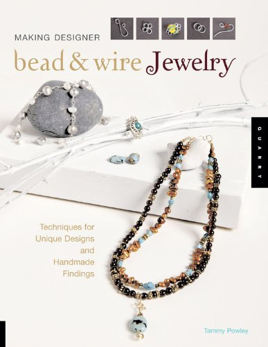 Making Designer Bead and Wire Jewelry: Techniques: Powley, Tammy