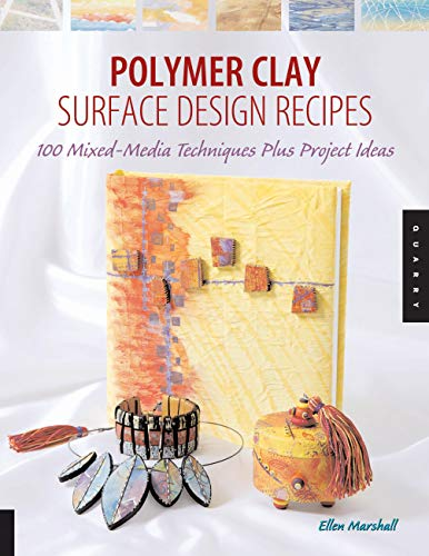 9781592531714: Polymer Clay Surface Design Recipes: 100 Mixed-Media Techniques Plus Project Ideas