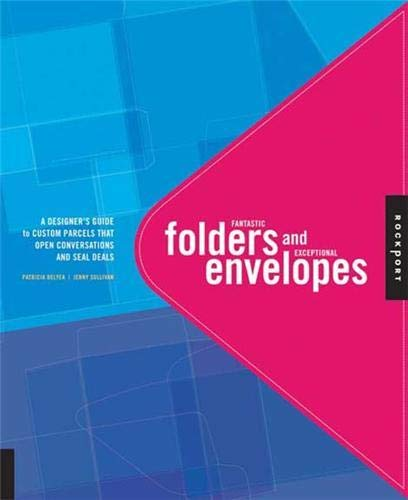 9781592531752: Fantastic Folders and Exceptional Envelopes: A Designer's Guide to Custom Carriers That Open Conversations and Seal Deals