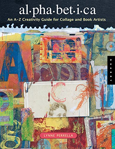 9781592531769: Alphabetica: An A-Z Creativity Guide for Collage and Book Artists (Quarry Book)