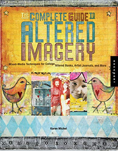 9781592531776: The Complete Guide to Altered Imagery : Mixed-Media Techniques for Collage, Altered Books, Artist Journals, and More