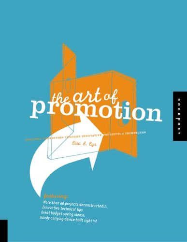 The Art of Promotion: Creating Distinction Through Innovative Production Techniques: Lisa L Cyr