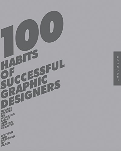 9781592531882: 100 Habits of Successful Graphic Designers: Insider Secrets from Top Designers on Working Smart and Staying Creative