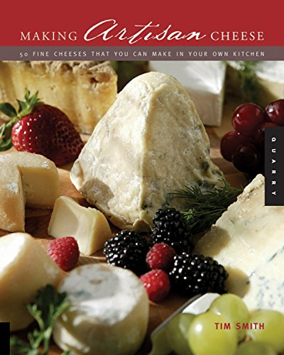 9781592531974: Making Artisan Cheese: Fifty Fine Cheeses That You Can Make in Your Own Kitchen (Quarry Book)