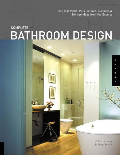 9781592532018: Complete Bathroom Design: 30 Floor Plans, Fixtures, Surfaces, and Storage Ideas
