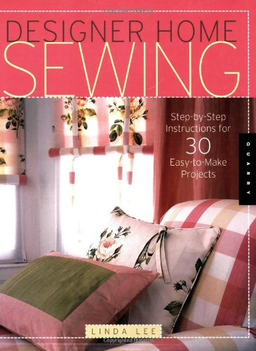 9781592532063: Designer Home Sewing: Step-by-step Instructions For 30 Easy-to-make Projects (Quarry Book)