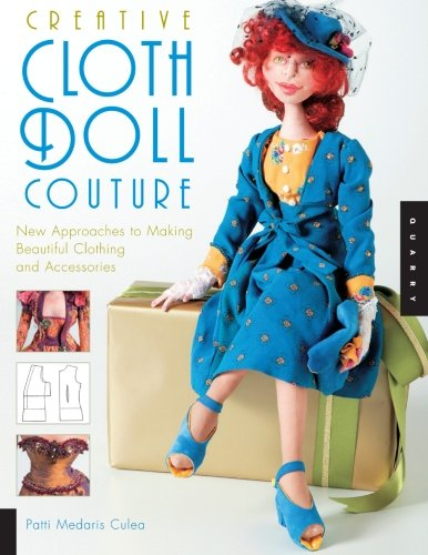 9781592532179: Creative Cloth Doll Couture: New Approaches to Making Beautiful Clothing and Accessories