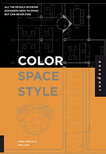 9781592532278: Color, Space, and Style: All the Details Interior Designers Need to Know but Can Never Find
