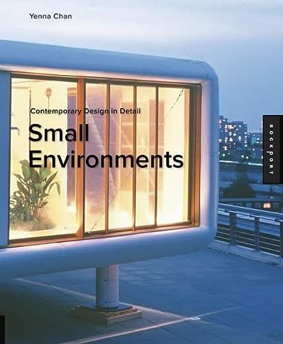 9781592532315: Contemporary Design in Detail: Small Environments (Contemporary Design Details)