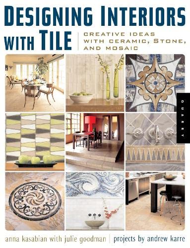 9781592532353: Designing Interiors with Tile: Creative Ideas with Ceramic, Stone and, Mosaic