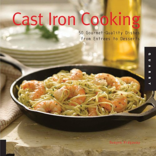 9781592532377: Cast Iron Cooking: 50 Gourmet-Quality Dishes from Entrees to Desserts