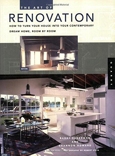 9781592532407: The Art of Renovation: How to Turn Your House into Your Contemporary Dream Home Room by Room