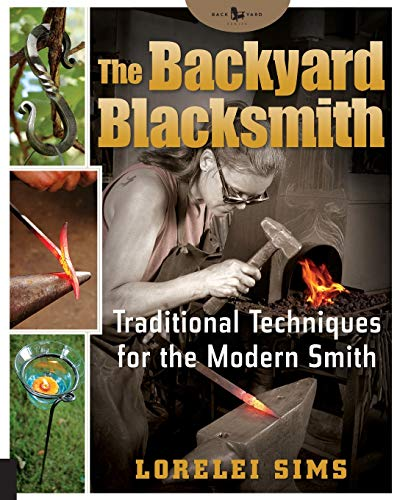 9781592532513: The Backyard Blacksmith: Traditional Techniques for the Modern Smith