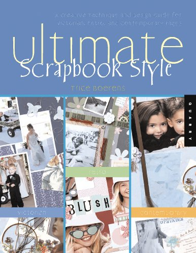 Ultimate Scrapbook Style (Quarry Book) (9781592532568) by Trice Boerens