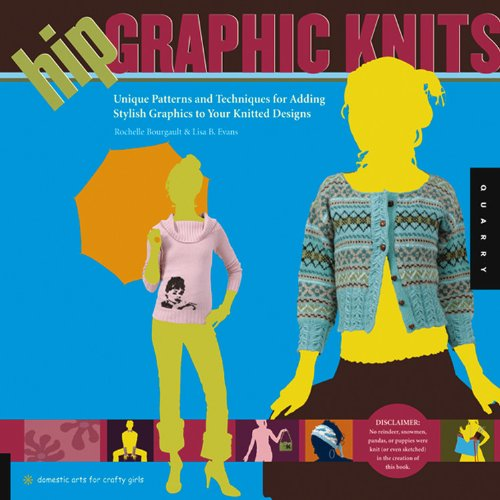 9781592532629: Hip Graphic Knits (Domestic Arts for Crafty Gals)