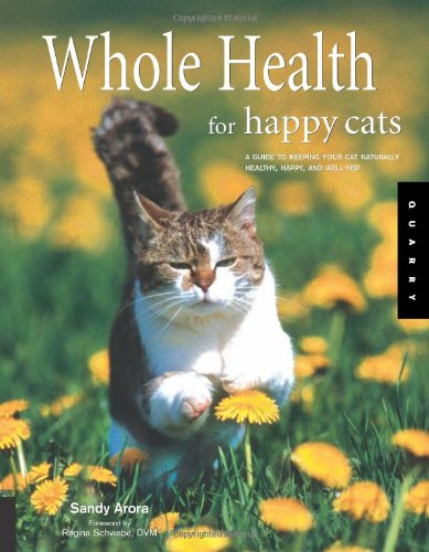 9781592532667: Whole Health for Happy Cats: A Guide to Keeping Your Cat Naturally Healthy, Happy, and Well-Fed (Quarry Book)