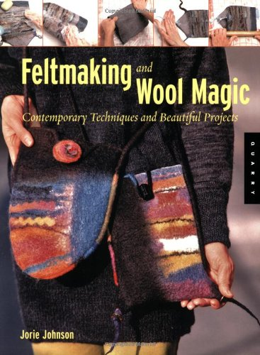 9781592532759: Feltmaking and Wool Magic: Contemporary Techniques and Beautiful Projects