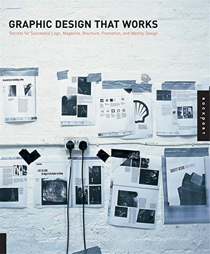9781592532797: Graphic Design That Works: Secrets for Successful Logo, Magazine, Brochure, Promotion, and Identity Design