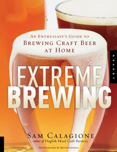 9781592532933: Extreme Brewing: An Enthusiast's Guide to Brewing Craft Beer at Home