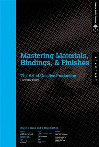 9781592533244: Mastering Materials, Bindings, and Finishes: The Art of Creative Production (Design Field Guide)