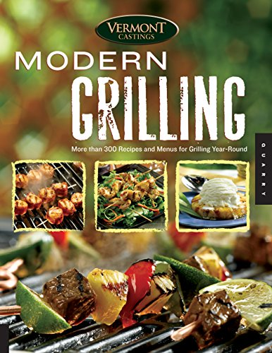 Vermont Castings' Modern Grilling: More Than 300: Gary Ralph