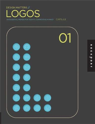 9781592533411: Design Matters Logos 01 : An essential primer for today's competitive market: Logos - An Essential Primer for Today's Competitive Market: v. 1