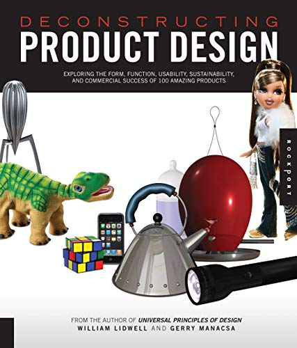 9781592533459: Deconstructing Product Design: Exploring the Form, Function, Usability, Sustainability, and Commercial Success of 100 Amazing Products: Exploring the and Usability of 100 Amazing Products