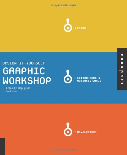 9781592533480: Design-it-Yourself Graphic Workshop: The Step-by-Step Guide