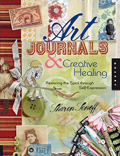 9781592533640: Art Journals and Creative Healing: Restoring the Spirit through Self-Expression