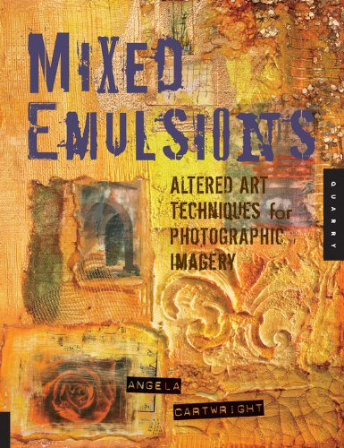 9781592533695: Mixed Emulsions: Altered Art Techniques for Photographic Imagery