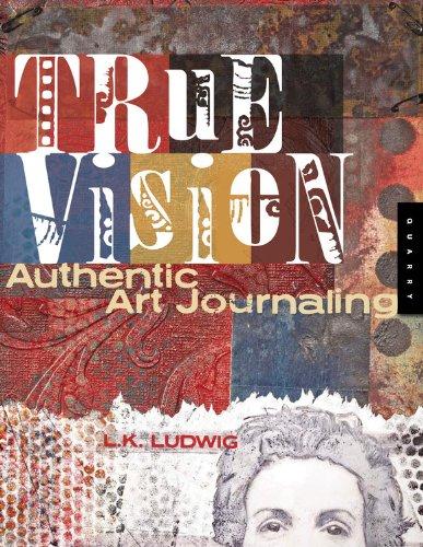 9781592534265: True Vision: Authentic Art Journaling