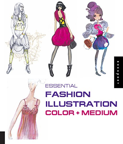 Essential Fashion Illustration: Color + Medium