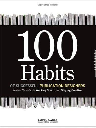 9781592534449: 100 Habits of Successful Publication Designers: Inside Secrets on Working Smart and Staying Creative