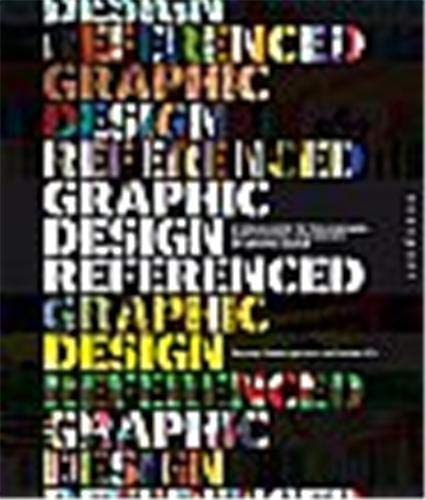 9781592534470: Graphic Design, Referenced: A Visual Guide to the Language, Applications, and History of Graphic Design