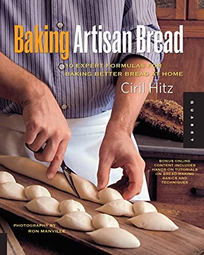 9781592534531: Baking Artisan Bread: 10 Expert Formulas for Baking Better Bread at Home
