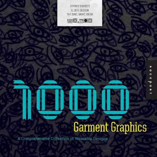 9781592534883: 1,000 Garment Graphics: A Comprehensive Collection of Wearable Designs