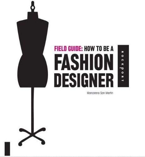 9781592534913: Field Guide: How to be a Fashion Designer