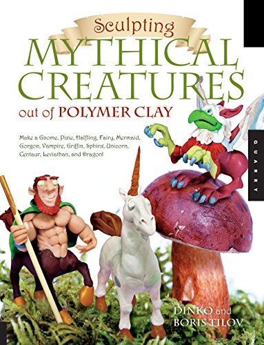 9781592535149: Sculpting Mythical Creatures out of Polymer Clay: Making a Gnome, Pixie, Halfling, Fairy, Mermaid, Gorgon Vampire, Griffin, Sphinx, Unicorn, Centaur, Leviathan, and Dragon!